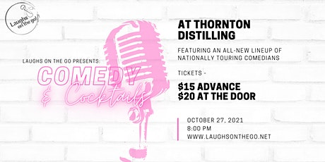 Copy of Comedy and Cocktails at Thornton Distilling Co! tickets