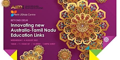 Webinar: Beyond Delhi – Innovating new Australia-Tamil Nadu Education Links tickets
