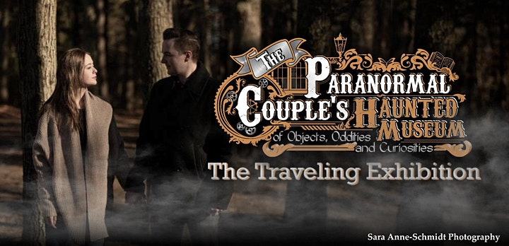 The Paranormal Couple's Haunted Museum - TRAVELING EXHIBITION & GHOST HUNTS image
