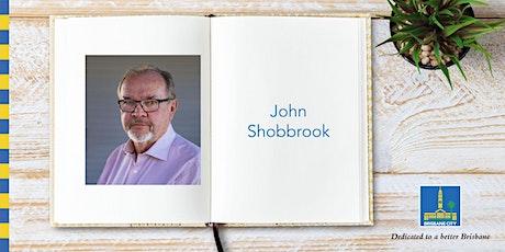 Meet John Shobbrook - Brisbane Square Library tickets