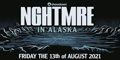 NGHTMRE - In Alaska tickets
