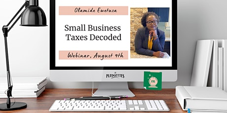 Small Business Taxes Decoded with Olamide Ewetusa tickets