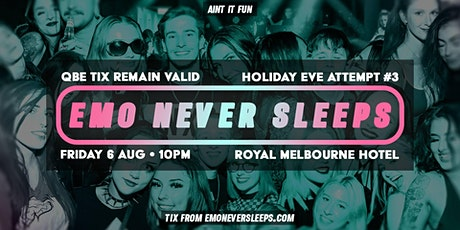 Emo Never Sleeps // Queens Birthday Eve Attempt #3 - August 6th tickets