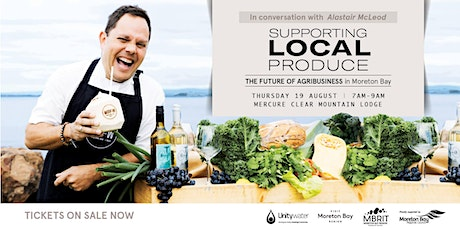 Supporting Local Produce: The Future of Agribusiness in Moreton Bay tickets