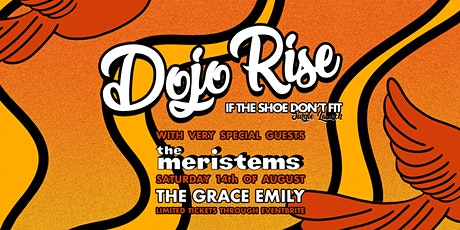 Dojo Rise 'If The Shoe Don't Fit' Single Launch with The Meristems tickets