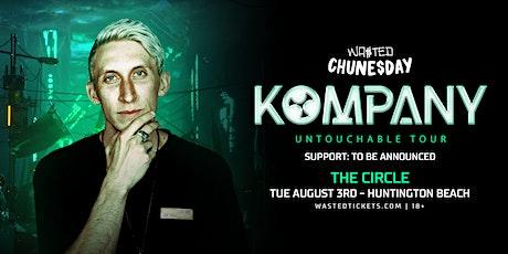 Orange County: Chune$day w/ Kompany + Support TBA tickets