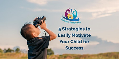 5 Strategies to Easily Motivate Your Child for Success tickets