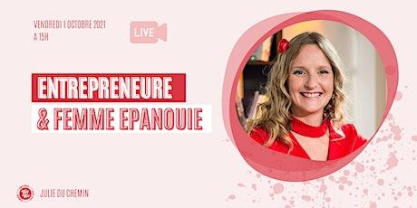 Entrepreneure & femme épanouie ©  Julie Du Chemin Tickets