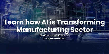 Learn how AI is Transforming Manufacturing Sector tickets