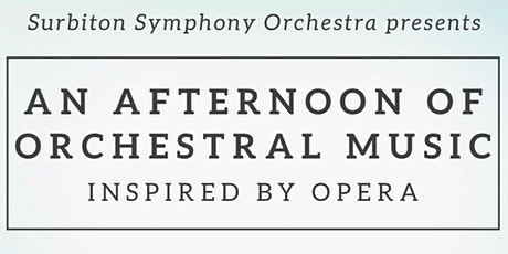 An Afternoon of Orchestral Music inspired by Opera tickets