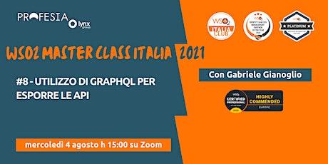 WSO2 MASTER CLASS ITALIA #8 - Utilizzo di GraphQL per esporre le API biglietti