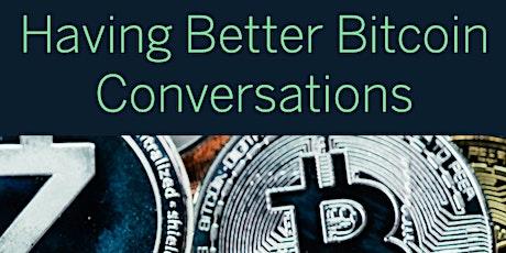 Better Bitcoin Conversations tickets