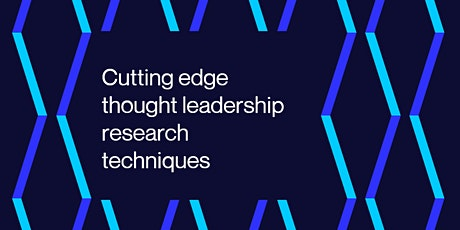 Thought Leadership in action | cutting edge research techniques tickets