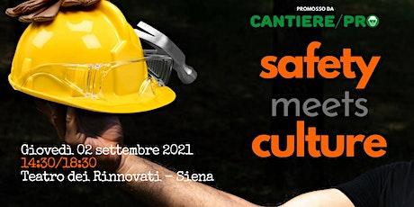 SAFETY Meets CULTURE <21: eventi giovedì 2 settembre biglietti