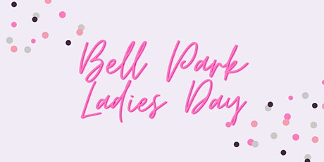 Bell Park Ladies Day tickets