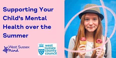 Supporting Your Child's Mental Health Over The Summer Virtual Event tickets