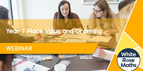 **WEBINAR**  Year 7 - Place Value and Ordering - 27/09/2021 tickets