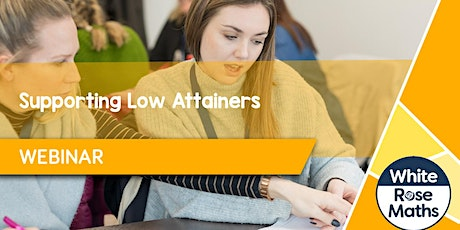 **WEBINAR** Supporting Low Attainers 12/10/2021 tickets