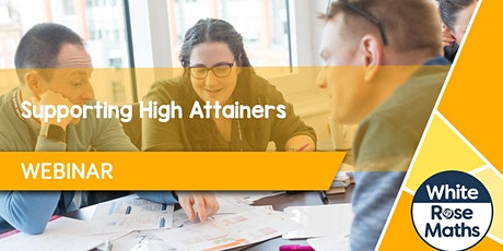 **WEBINAR**  Supporting High Attainers 13/10/2021 tickets