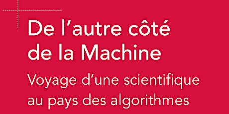 DE L'AUTRE CÔTÉ DE LA MACHINE/LES ALGORITHMES FONT-ILS LA LOI ? billets