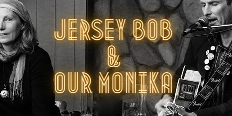 Jersey Bob & Our Monika ~ Live at the Storehouse Taupo tickets