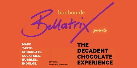 The Decadent Chocolate Experience - 5pm tickets
