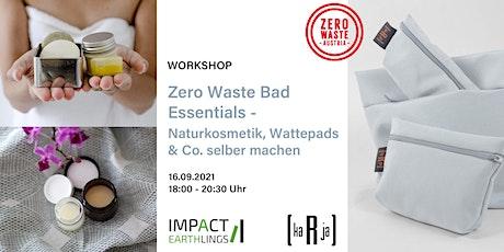 Zero Waste Bad Essentials - Naturkosmetik, Wattepads & Co. selber machen Tickets