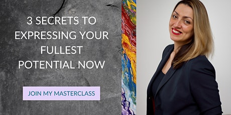 3 Secrets To Expressing Your Fullest Potential Now tickets