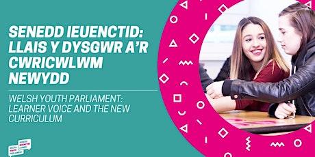 Llais y Dysgwr a'r Cwricwlwm Newydd- Learner Voice and the New Curriculum tickets