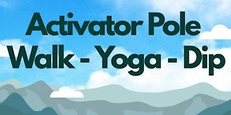 Activator Pole Walk, Yoga & Dip tickets
