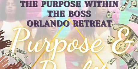 The Purpose Within the Boss!!! 3 Day Women's Retreat tickets