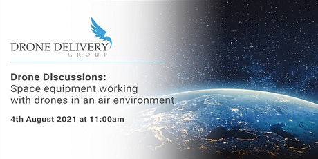 Space equipment working with drones in an air environment tickets