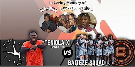 OGT Charity Football Match - Teniola XI vs Baiteze Squad tickets