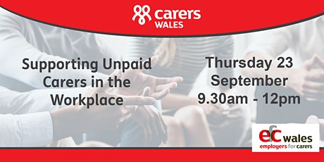 Supporting unpaid carers in the workplace tickets