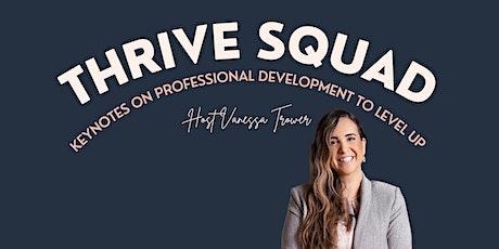 Thrive Squad - Keynotes on Professional Development tickets