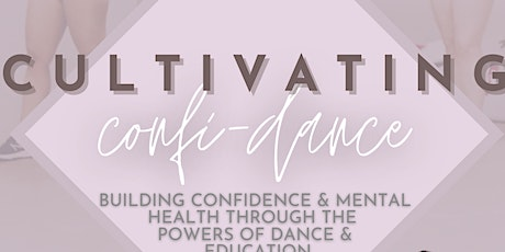 Cultivating Confi-DANCE tickets