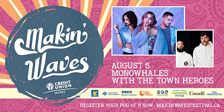 Makin' Waves • MONOWHALES with The Town Heroes tickets