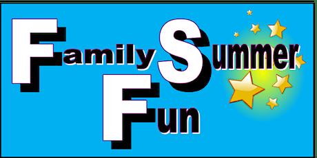 Family Summer Fun tickets