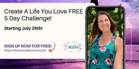 Create A Life You Love FREE 5 Day Challenge! tickets