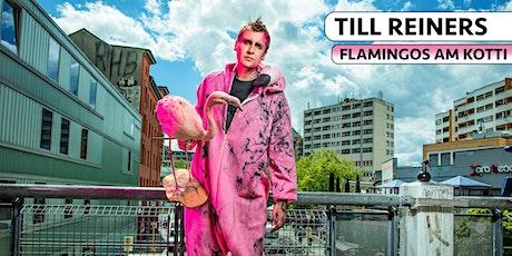 Till Reiners - Flamingos am Kotti  | Heidelberg Tickets