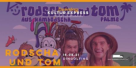 Familienkonzert mit Rodscha und Tom• Dingolfing • Zauberberg Kultur Express Tickets