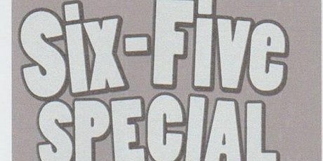 SIX FIVE SPECIAL tickets