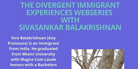 The Divergent Immigrant Experiences Webseries with Sivasankar Balakrishnan tickets