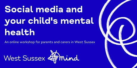 Social media and your child's mental health (for parents and carers) tickets