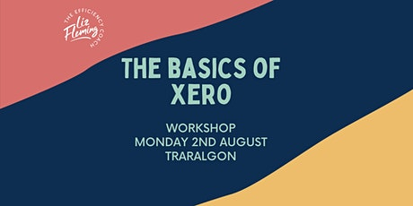 The Basics of Xero Workshop - Monday 2nd August - Traralgon tickets