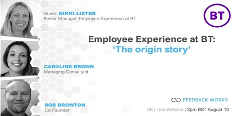 Employee Experience @ BT: The origin story with Nikki Lister, Snr Mgr EX tickets