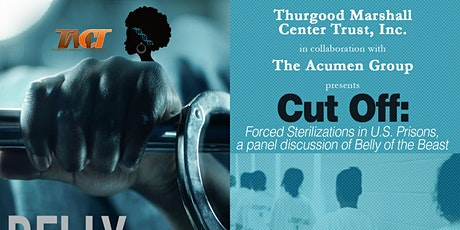 Cut Off: Forced Sterilizations in U.S. Prisons, a panel discussion of Belly tickets