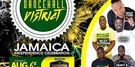 DANCEHALL DISTRICT - Fri Aug 6th - Jamaica's Independence Celebration tickets