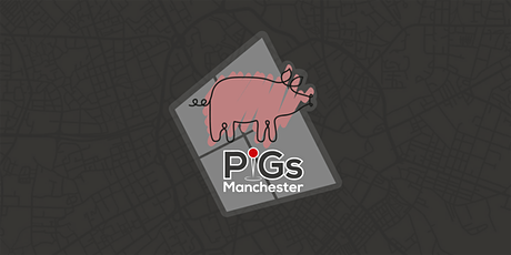 PiGs Manchester 2021 tickets