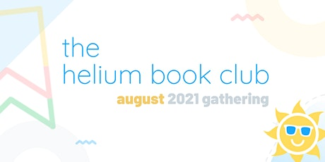 The Helium Book Club | August 2021 Gathering tickets